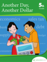 <h5>5th Grade Another Day Another Dollar Workbook</h5><p>This 5th Grade Another Day Another Dollar Workbook is printable. Math is part of everyday life, so learn math concepts with everyday examples. Learn to calculate sales tax, discounts, income, expenses and how to get more bang for your buck!</p>