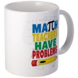 <h5>Math Teachers Have Problems Coffee Mug</h5><p>Math Teachers Have Problems Coffee Mug.</p>