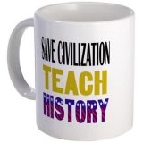 <h5>Save Civilization Teach History Coffee Mug</h5><p>Save Civilization Teach History Coffee Mug.</p>