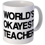 <h5>World&#039;s Okayest Teacher Coffee Mug</h5><p>Give this World&#039;s Okayest Teacher Coffee Mug to your favorite OK teacher. </p>