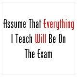 <h5>Everything Will Be On Exam Poster</h5><p>Study!</p>