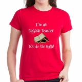 <h5>I&#039;m An English Teacher T Shirt</h5><p>I&#039;m An English Teacher. You Do The Math T Shirt.</p>