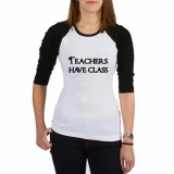 <h5>Teachers Have Class Baseball Jersey</h5><p>Teachers Have Class Baseball Jersey</p>
