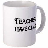 <h5>Teachers Have Class Coffee Mug</h5><p>Teachers Have Class Coffee Mug</p>