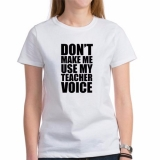 <h5>Don&#039;t Make Me Use My Teacher Voice T Shirt</h5><p>Don&#039;t Make Me Use My Teacher Voice T Shirt</p>