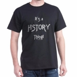<h5>It&#039;s A History Thing T Shirt</h5><p>It&#039;s A History Thing T Shirt</p>