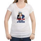 <h5>I Want You To Pay Attention T Shirt</h5><p>I Want You To Pay Attention T Shirt</p>