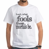 <h5>Lord What Fools These Mortals Be</h5><p>Lord What Fools These Mortals Be</p>
